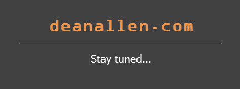 deanallen.com - Stay Tuned...